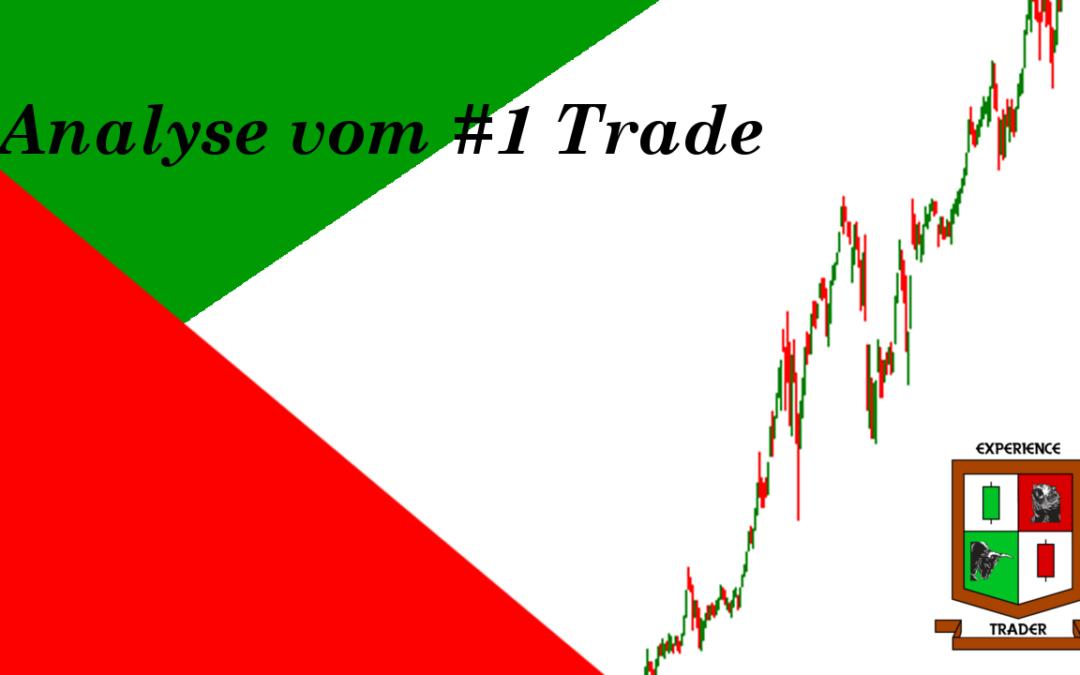 Analyse vom #1 Trade, kein guter Start….