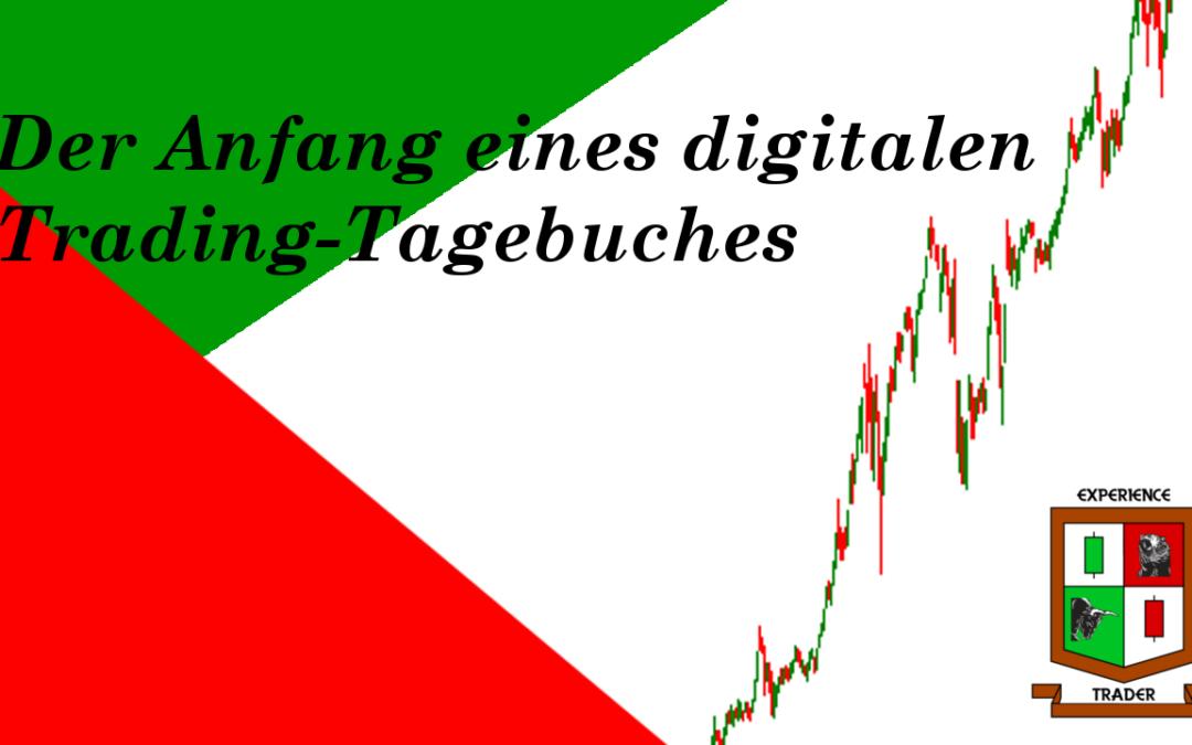 Der Anfang eines digitalen Trading-Tagebuches