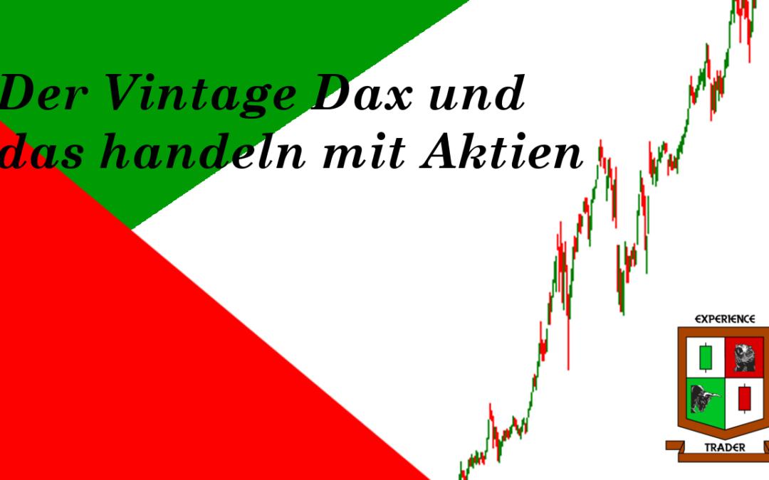 Der Vintage Dax und das handeln mit Aktien